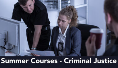 Summer Courses- Criminal Justice