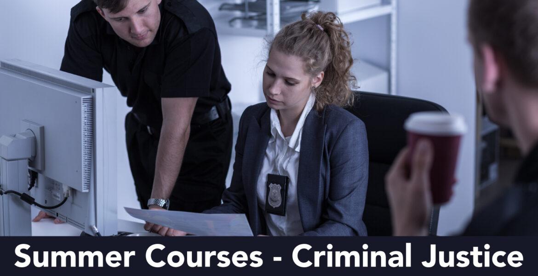 Summer Courses- Criminal Justice