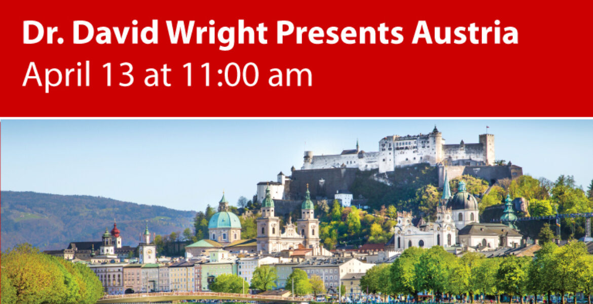 Dr. David Wright Presents Austria April 13 at 11:00 a.m. Picture of city on hill