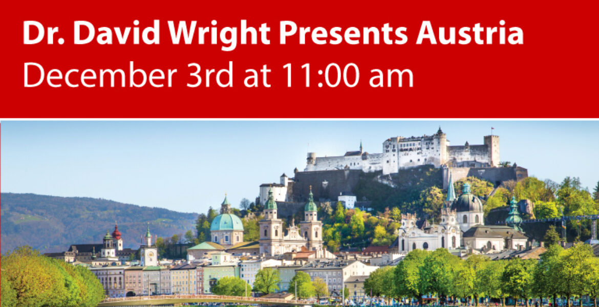 Dr. David Wright Presents Austria December 3rd at 11:00 am. Picture of city in Austria on a hill.