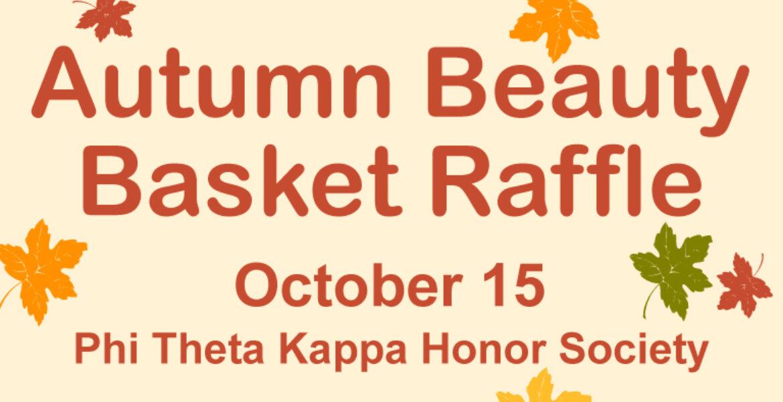 Autumn Beauty Basket Raffle Oct. 15 PTK Honor Society