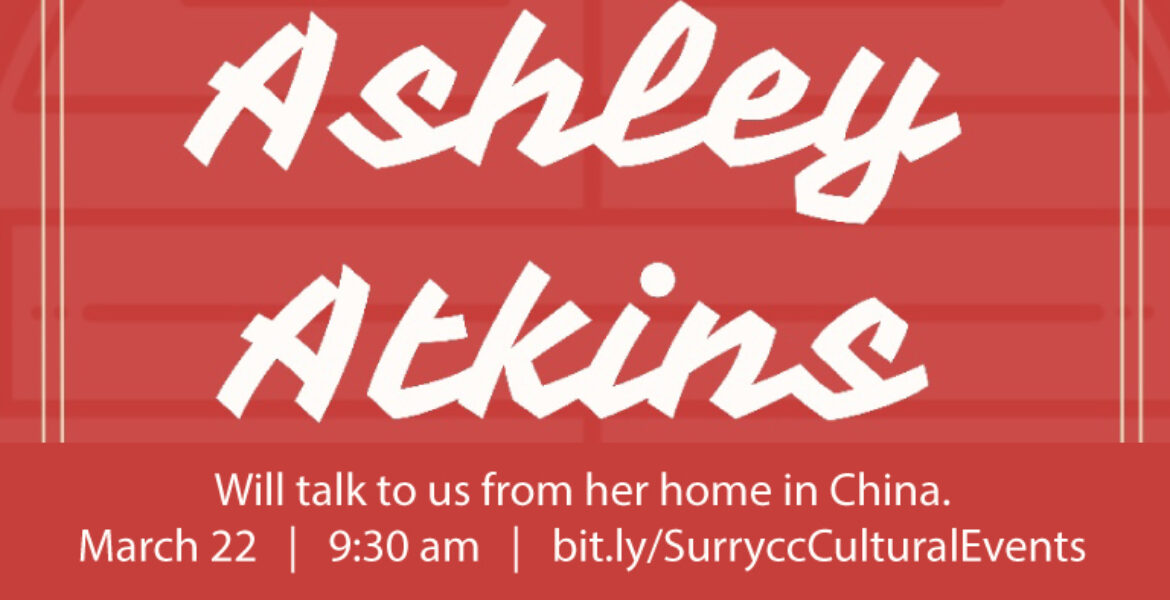 Ashley Atkins will talk to us from her home in China March 22 9:30 am bit.ly/SurryccCulturalEvents
