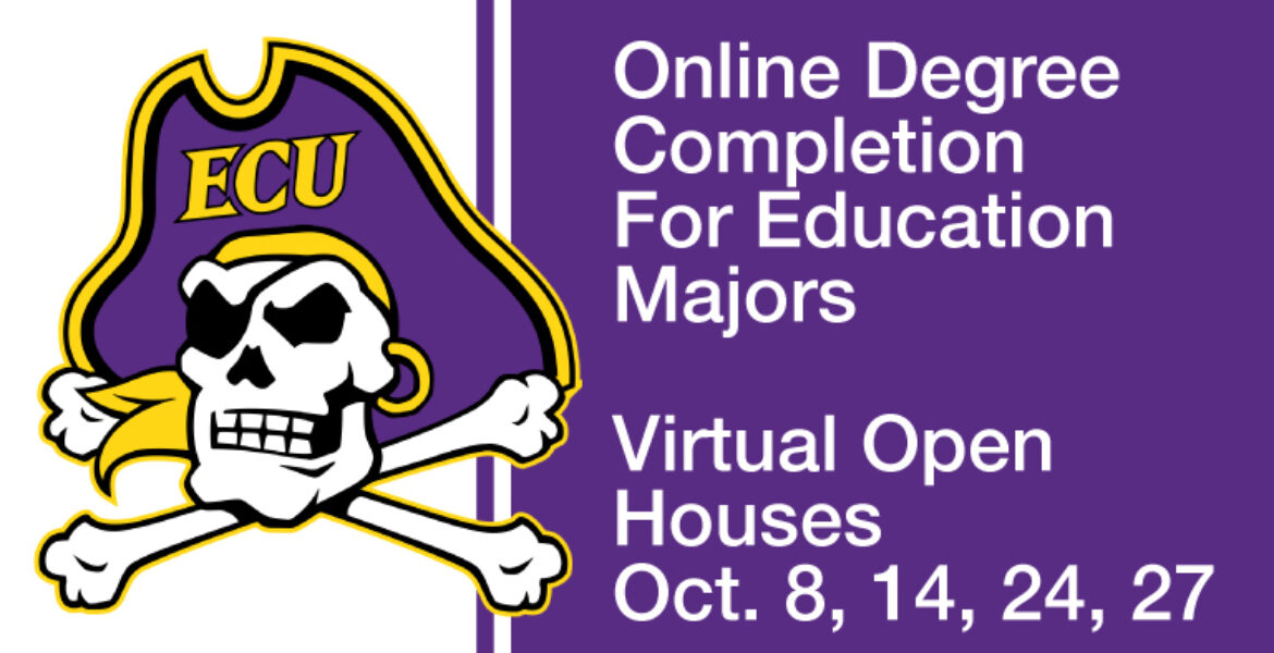 ECU (Logo with skull and pirate hat) Online Degree Completion For education majors virtual open houses on October 8, 14, 24, 27