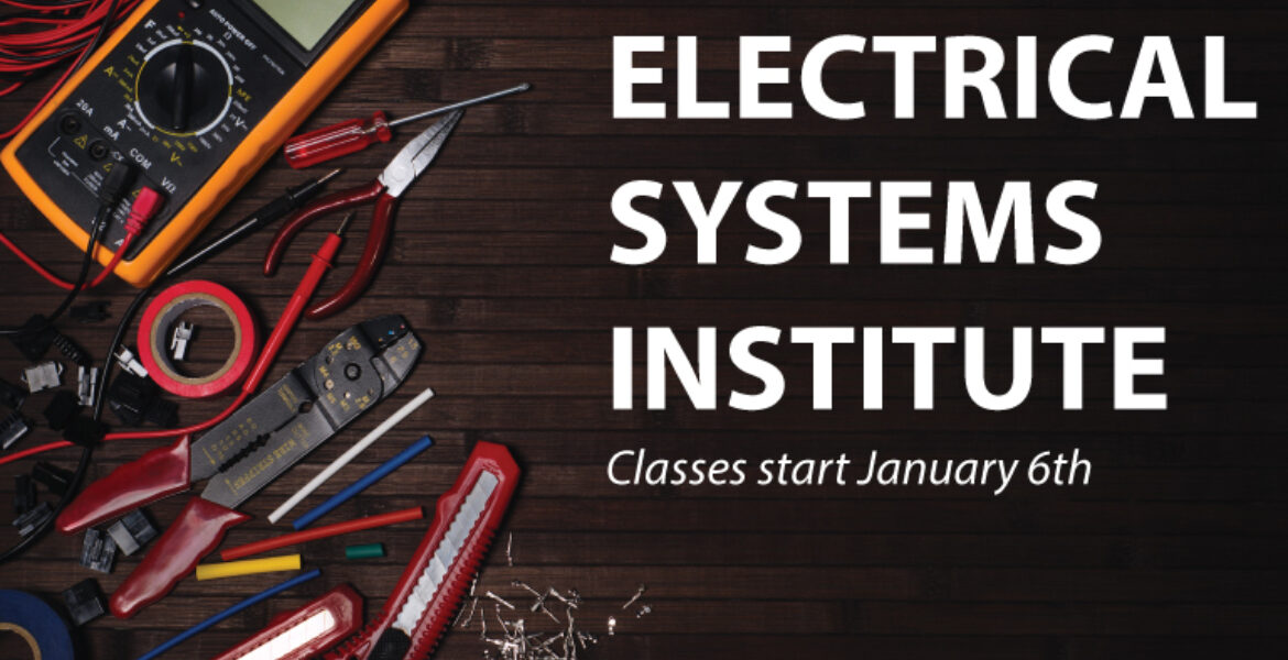 Electrical System Institute Classes start January 6th