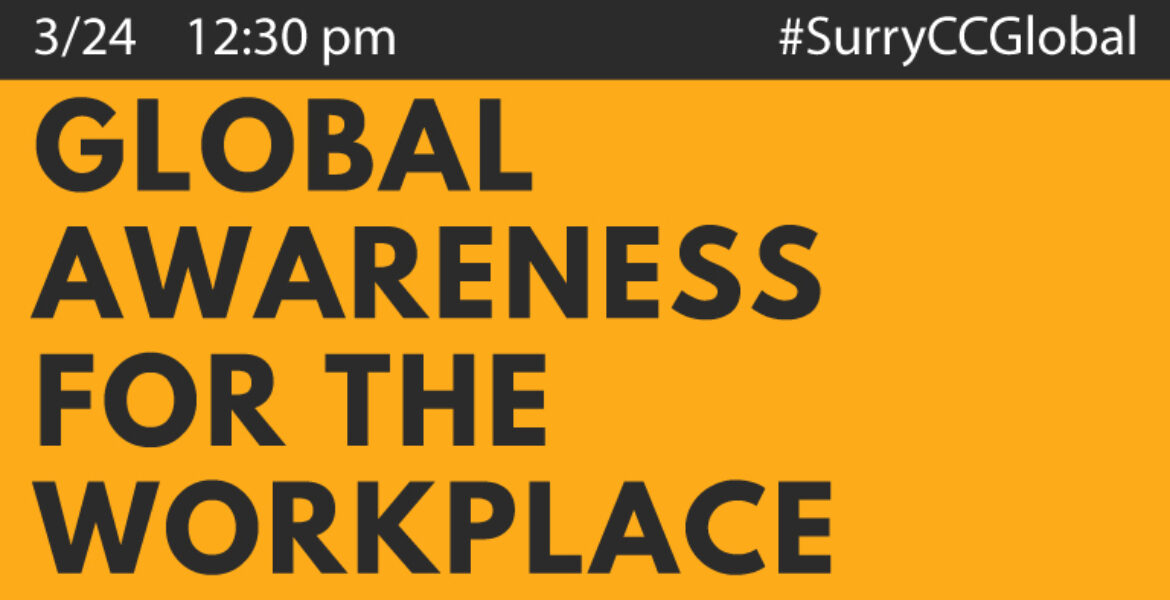 Global Awareness For the Workplace 3/24 12:30 pm #SurryCCGlobal