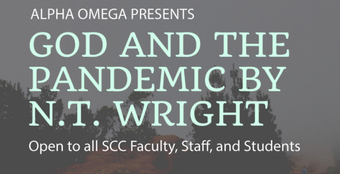 Alpha Omega presents God and Pandemic by N.T. Wright open to all SCC Faculty, staff, and students