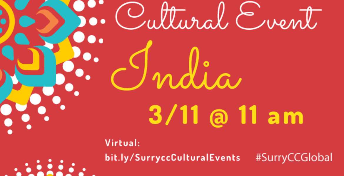 Cultural Event India March 11 at 11 am virtual bit.ly/surryccCulturalEvents #SurryCCGlobal Contact Sarah Wright (336) 386-3439 or wrights@surry.edu Graphic also includes Indian inspired graphics with dots and SCC Scholars of Distinction logo