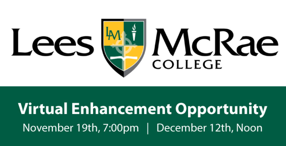 Lees Mc Rea Virtual Enhancement Opportunity November 19th at 7pm and December 12th at noon. Graphic includes Lees McRae College logo with image of a shield