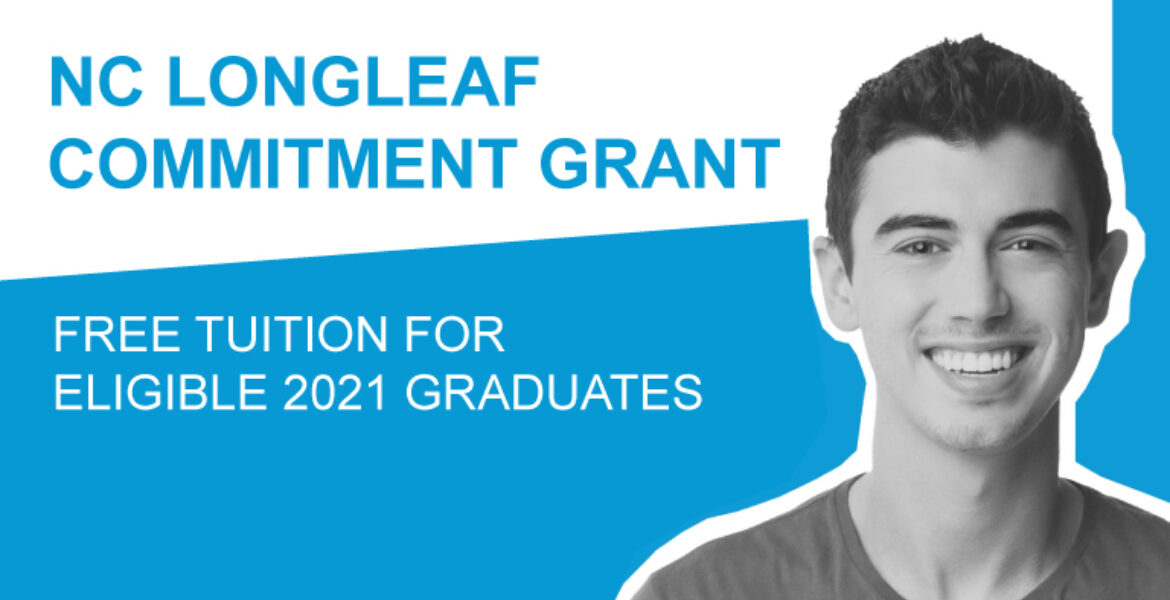 NC Longleaf Commitment Grant Free Tuition for Eligible 2021 Graduates