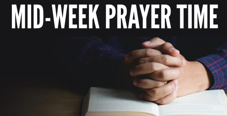 Mid Week Prayer Time