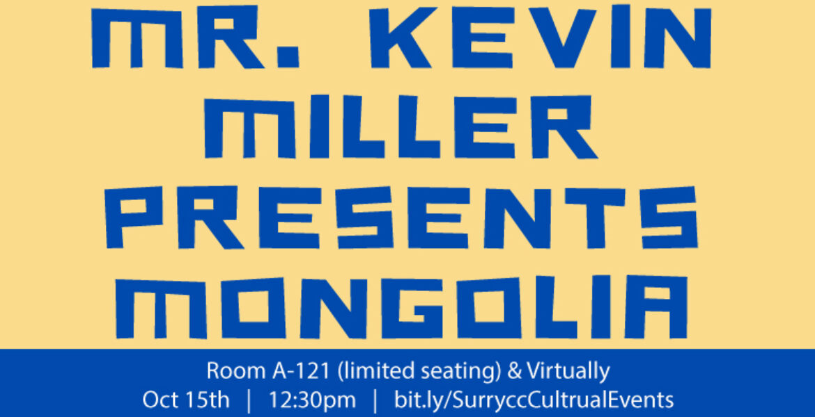 Mr. Kevin Miller presents Mongolia Room A-121 (limited seating) and virtually October 15th at 12:30 bit.ly/SurryccCulturalEvents