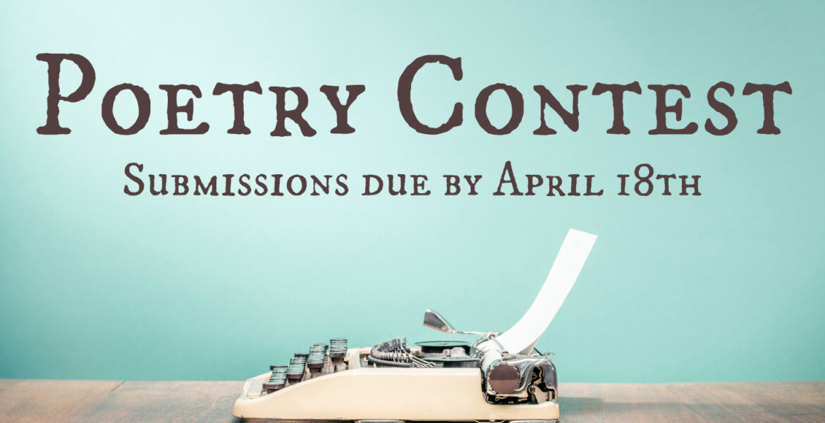 Poetry Contest Submissions due by April 18th