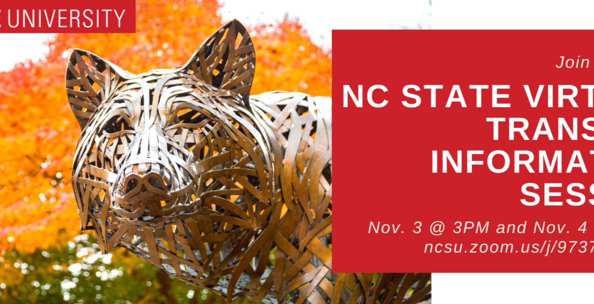 NC State University, Join us for a Virtual Transfer Information Session November 3rd at 3 pm and November 4 at 12 pm (zoom meeting link address)(photo of wolf statue)