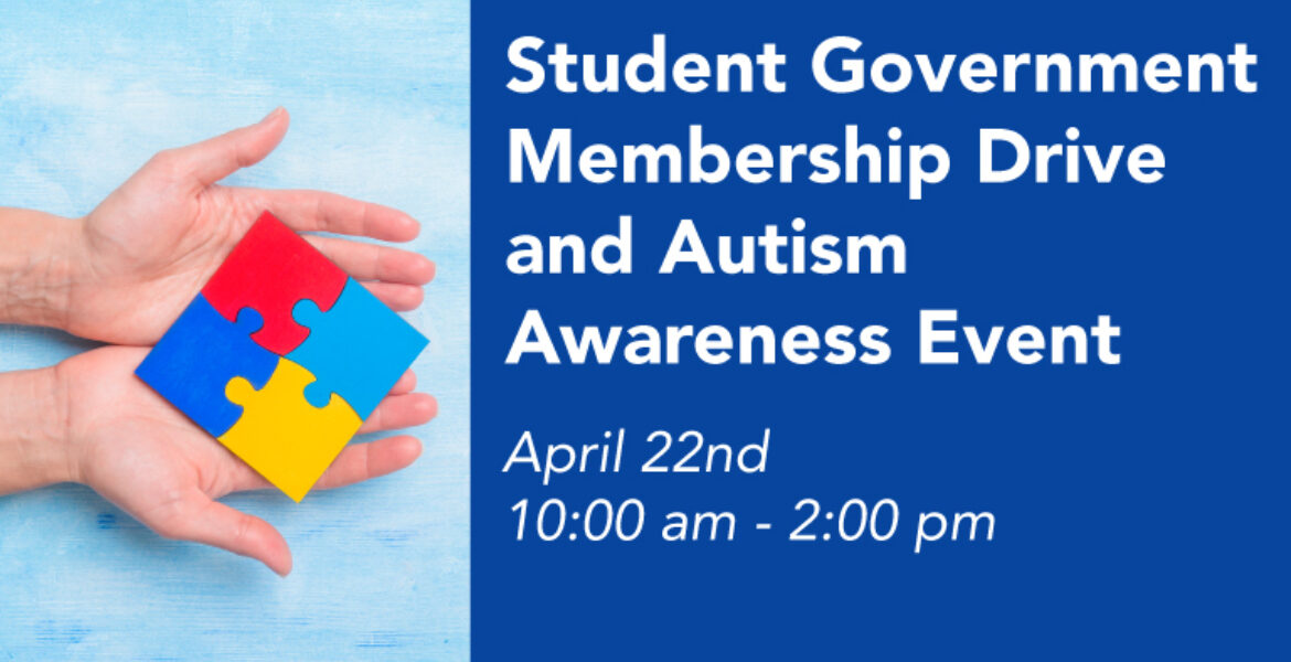Student Government Membership Drive and Autism Awareness Event April 22nd 10 am to 2 pm, Hands holding 4 piece puzzle