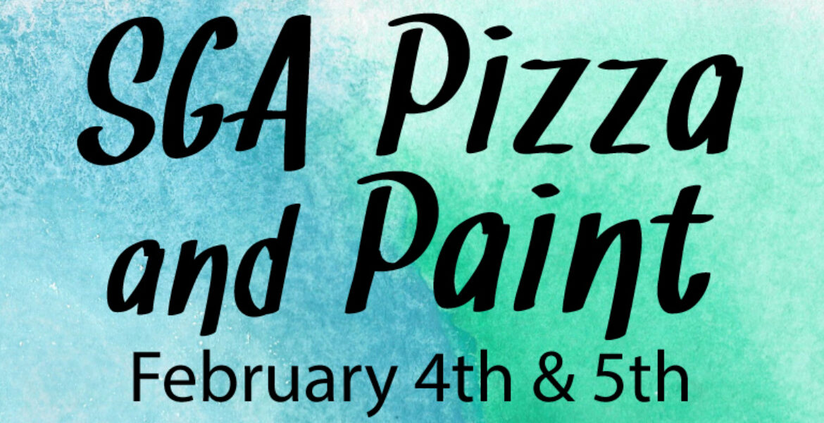 SGA Pizza and Paint February 4 and 5