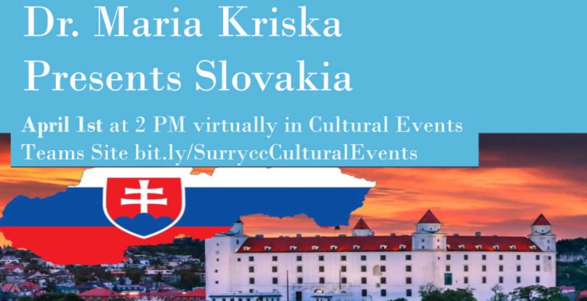 Dr. Maria Kriska Presents Slovakia April 1st at 2pm virtually in Cultural Events Teams Site bit.ly/SurryccCulturalEvents (large building in city at sunset. Graphic representing Slovakia)