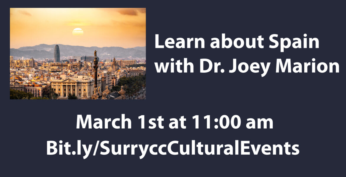 Learn about Spain with Dr. Joey Marion March 1st at 11 am bit.ly/SurryccCulturalEvents