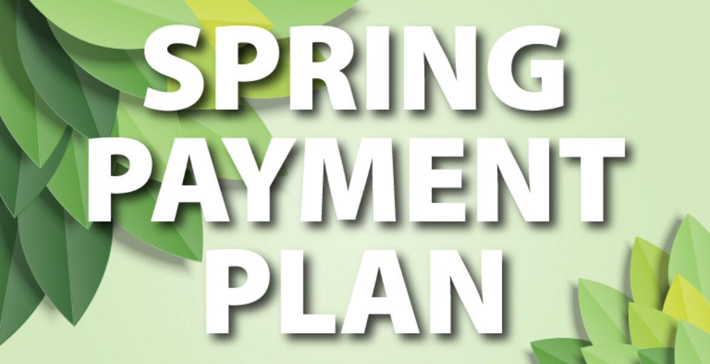 Spring Payment Plan