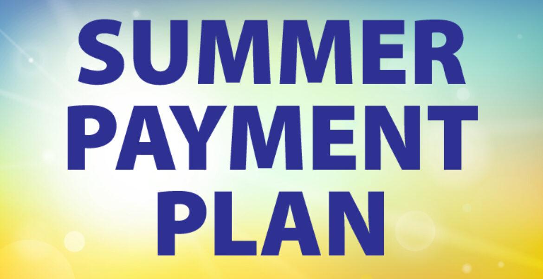 Summer Payment Plan