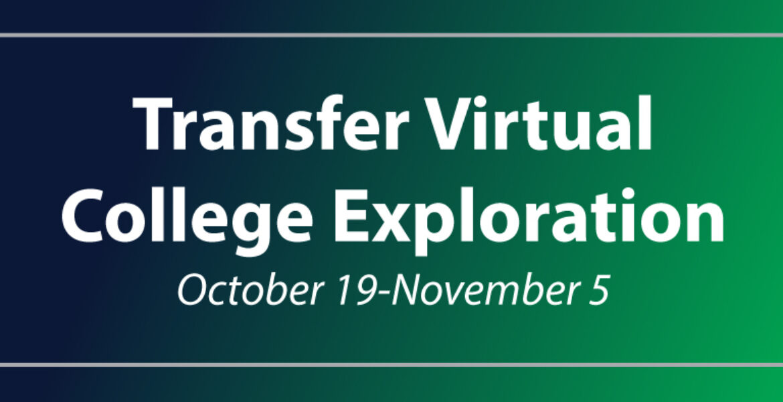 Transfer Virtual College Exploration October 19 through November 5